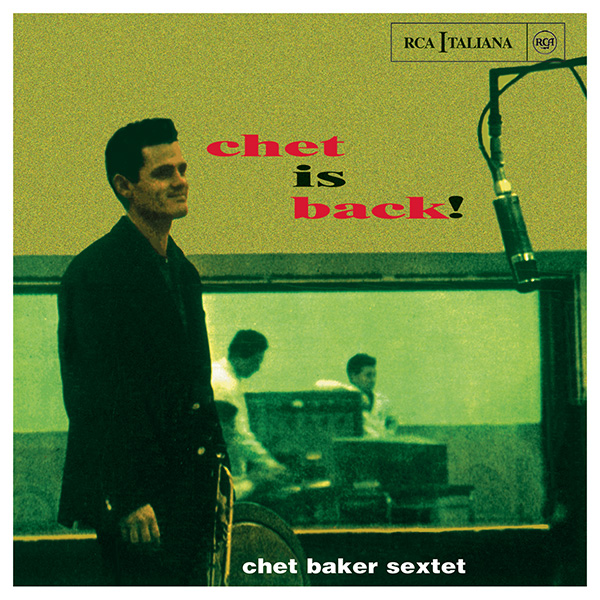 <b> Chet Baker: </b> Chet is back!
