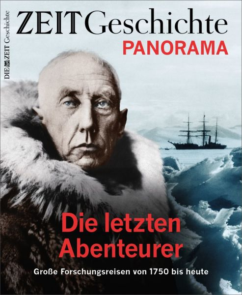 ZEIT GESCHICHTE PANORAMA 2/18 Die letzten Abenteurer
