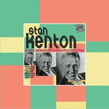 Stan Kenton & His Innovations Orchestra