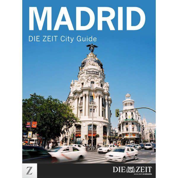 »Madrid - DIE ZEIT CITY GUIDE«