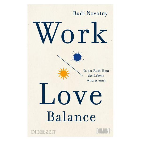 Work Love Balance – Rudi Novotny