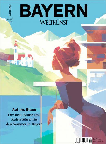 WELTKUNST 117/16 BAYERN-SPEZIAL - Der Kunst- und Kulturführer 2016