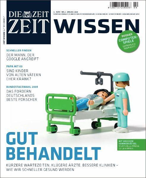 ZEIT WISSEN 4/09 Gut behandelt