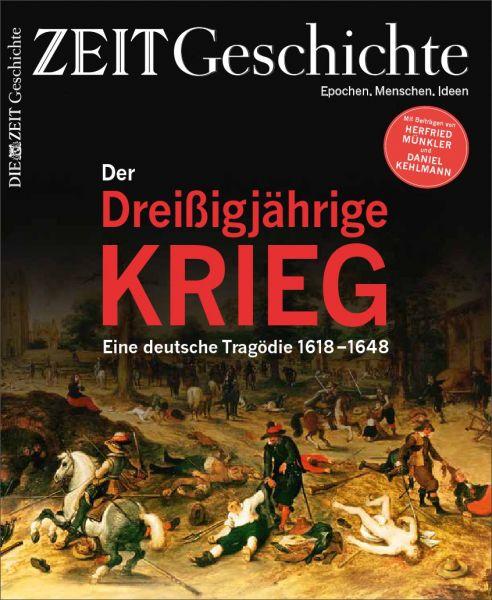 ZEIT GESCHICHTE 4/17 Der Dreißigjährige Krieg