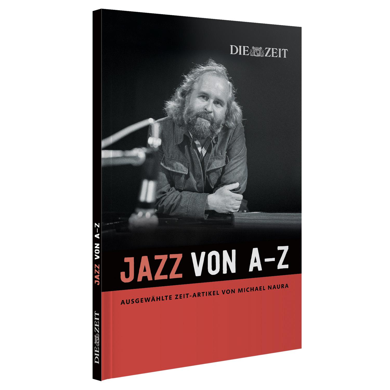 ZEIT Edition Jazz von A Z Die Michael Naura Jazzanthologie