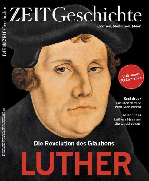 ZEIT GESCHICHTE 4/16 LUTHER