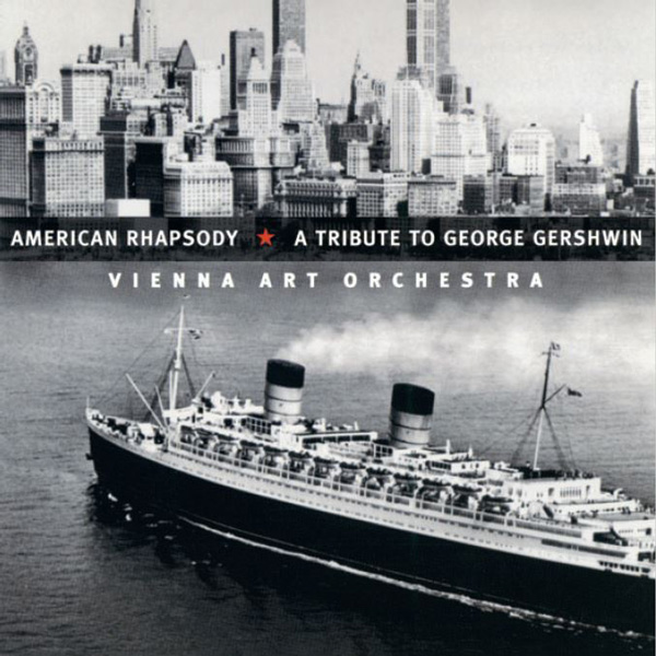 Vienna Art Orchestra: American Rhapsody - A Tribute to George Gershwin