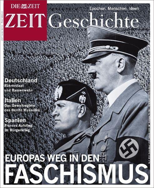 ZEIT GESCHICHTE Europas Weg in den Faschismus