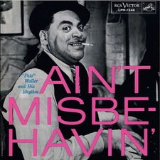 'Fats' Waller and his Rhythm: Ain't Misbehavin'