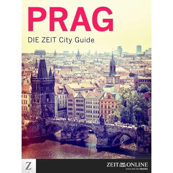 »Prag - DIE ZEIT CITY GUIDE«