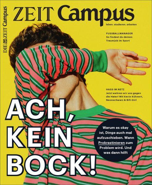 ZEIT CAMPUS 4/18 Ach, kein Bock!
