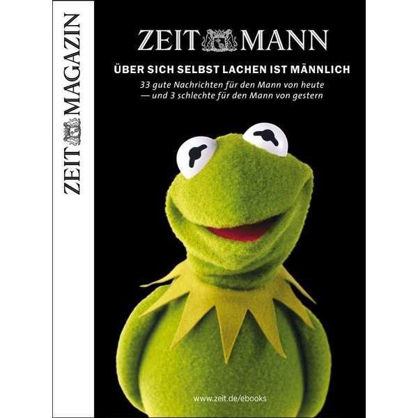 »ZEITmann - 33 gute Nachrichten für den Mann von heute«