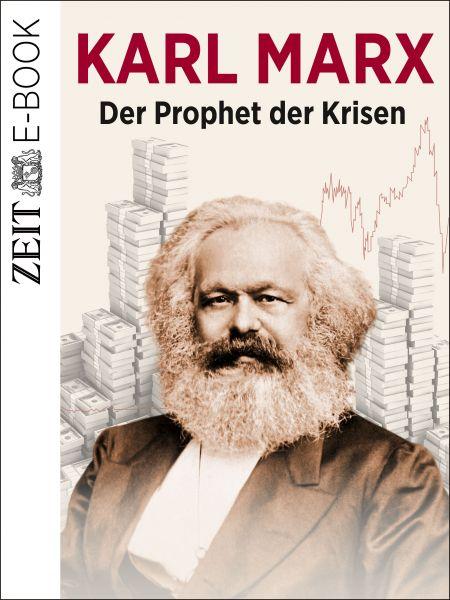 »Karl Marx - Der Prophet der Krisen«