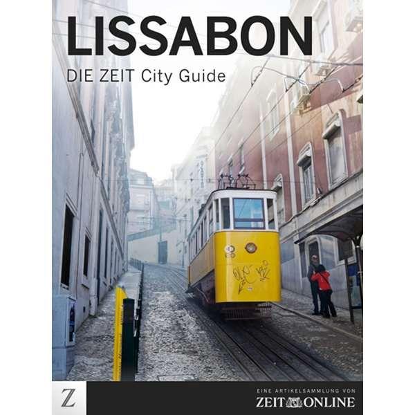 »Lissabon - DIE ZEIT CITY GUIDE«