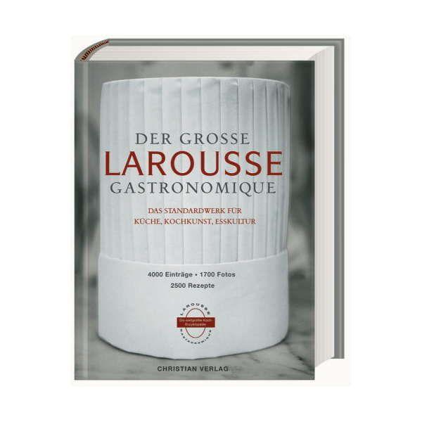 Der große Larousse Gastronomique. Das Standardwerk für Küche, Kochkunst, Esskultur