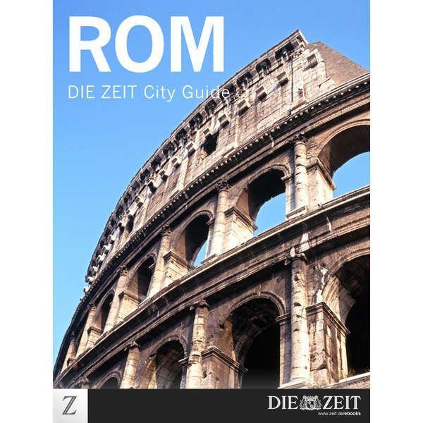 »Rom - DIE ZEIT CITY GUIDE«