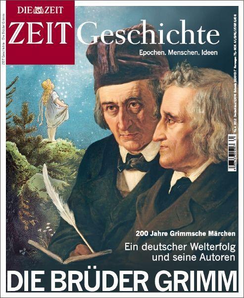 ZEIT GESCHICHTE Die Brüder Grimm