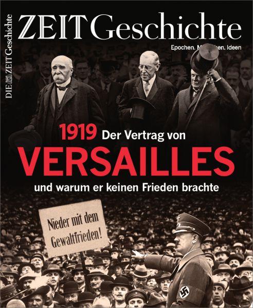 ZEIT GESCHICHTE 1/19 Der Vertrag von Versailles 1919