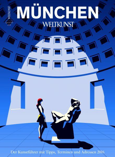 WELTKUNST 121/16 MÜNCHEN-SPEZIAL - Der Kunstführer 2016