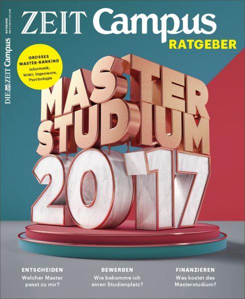 ZEIT CAMPUS Ratgeber Masterstudium 2017