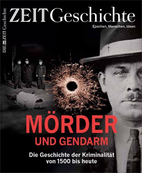 ZEIT GESCHICHTE 1/18 Mörder und Gendarm