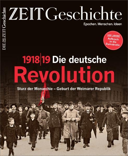 ZEIT GESCHICHTE 6/18 Die deutsche Revolution 1918/19
