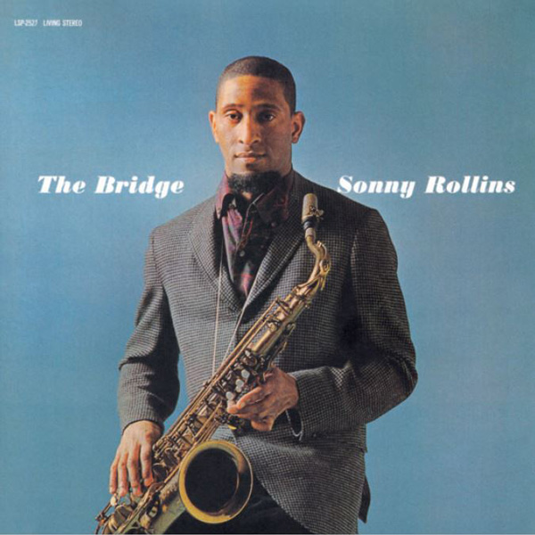 Sonny Rollins: The Bridge