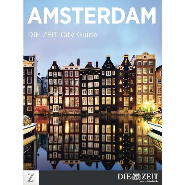 »Amsterdam - DIE ZEIT CITY GUIDE«