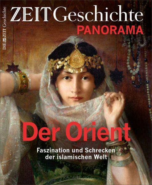 ZEIT GESCHICHTE PANORAMA 1/17 Der Orient