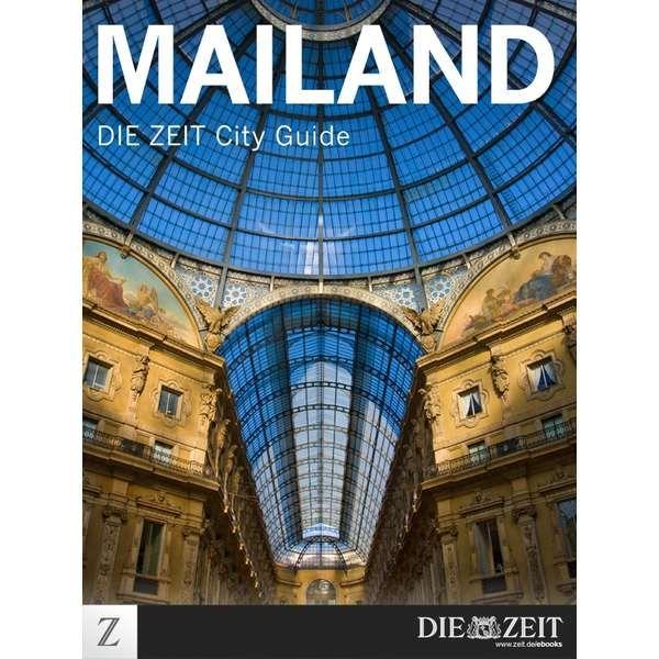 »Mailand - DIE ZEIT CITY GUIDE«