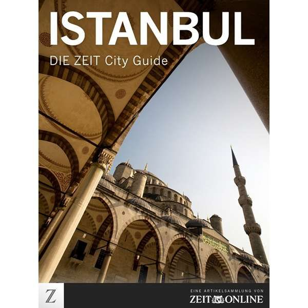 »Istanbul - DIE ZEIT CITY GUIDE«
