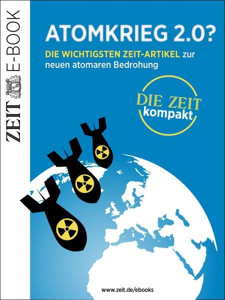»Atomkrieg 2.0?«