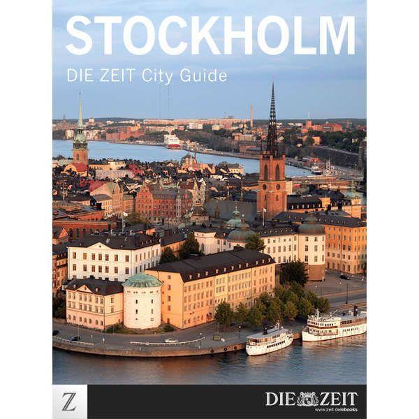 »Stockholm - DIE ZEIT CITY GUIDE«