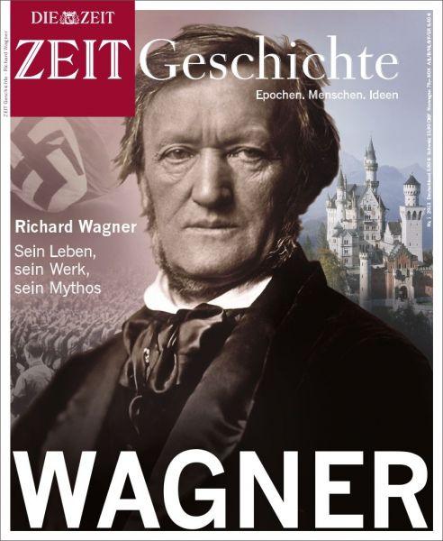 ZEIT GESCHICHTE Wagner