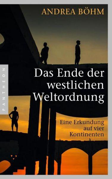 Das Ende der westlichen Weltordnung