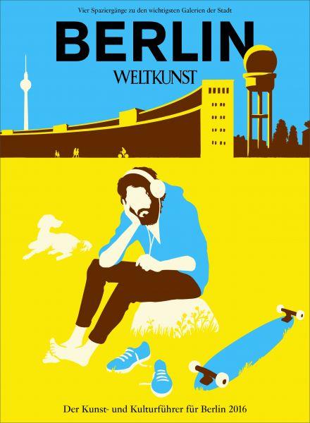 WELTKUNST 114/16 BERLIN-SPEZIAL - Der Kunst- und Kulturführer