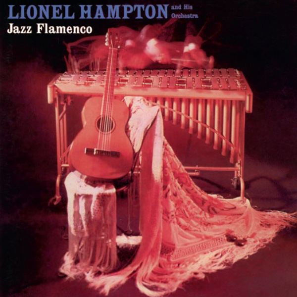 Lionel Hampton: Jazz Flamenco