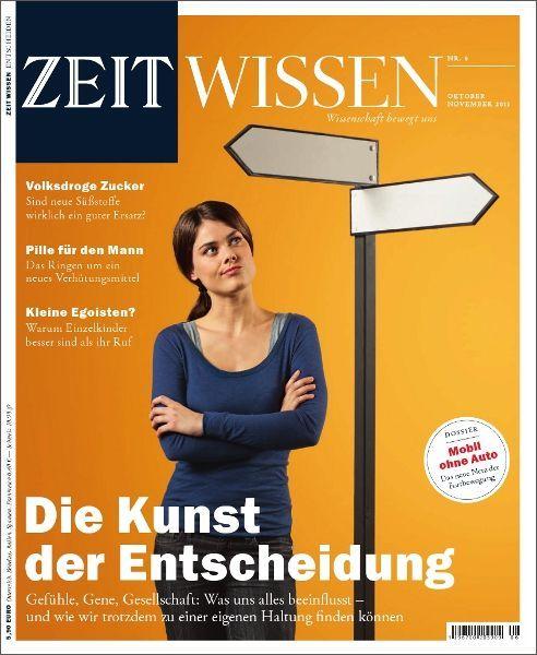 ZEIT WISSEN 6/11 Die Kunst der Entscheidung