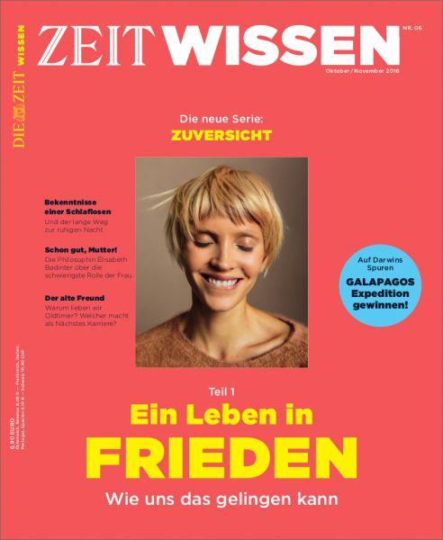 ZEIT WISSEN 6/16 Ein Leben in FRIEDEN