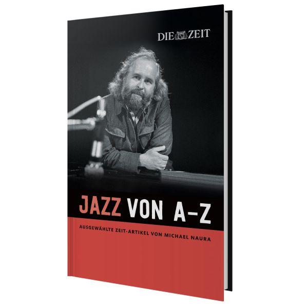 ZEIT-Edition »Jazz von A - Z. Die Michael Naura Jazzanthologie«