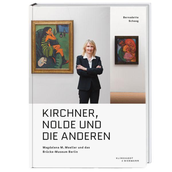 »Kirchner, Nolde und die anderen – Magdalena M. Moeller und das Brücke-Museum Berlin«