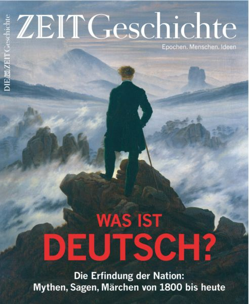 ZEIT GESCHICHTE 5/18 Was ist deutsch?