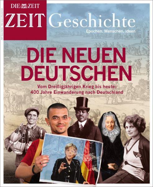 ZEIT GESCHICHTE Die neuen Deutschen